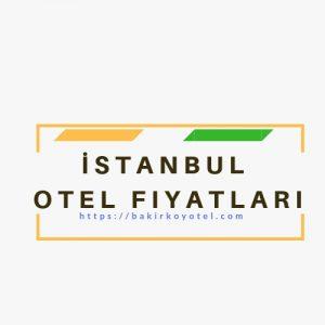 İstanbul otel fiyatları